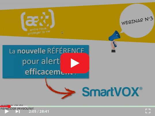 Webinar n°3 : SmartVOX®, la nouvelle référence pour alerter efficacement.